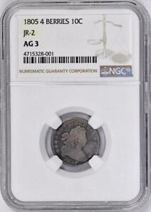 1805 Draped Bust Dime 4 Berries: NGC AG03  JR-2 Variety