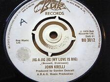 "JOHN KRELLI - JIG-A-JIG (MY LOVE IS BIG)  7"" VINYL"