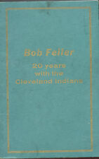 Bob Feller signed 20 Years With Cleveland Indians  -  Rare 1956 Book,  EX. Con.