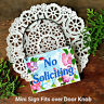 NO SOLICITING SIGN Use on door knob / doorbell Solicit DECO Mini Signs Ornament