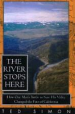 River Stops Here: How One Man's Battle to, The: Save His Valley Changed the Fate