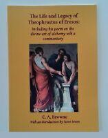 *New Title* Life & Legacy of Theophrastus of Eresos; Alchemist Philosopher Poet