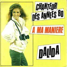 DALIDA - FRENCH SP  CHANTEUR DES ANNEES 80 + A MA MANIERE