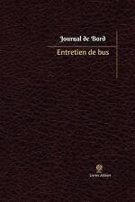 Journal/Carnet de Bord: Entretien de Bus Journal de Bord : Registre, 100...