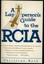A LAY PERSON'S GUIDE TO THE RCIA BY CHRISTINE RATH COND: VG PB 1ST ED. CATHOLIC