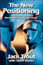 The New Positioning: The Latest on the World's #1 Business Strategy, Steve Rivki
