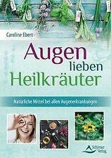 Augen lieben Heilkräuter von Caroline Ebert (Taschenbuch)