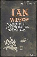 856909 791982 Libri Ian Whybrow - Manuale Di Cattiveria Per Piccoli Lupi. Ediz.