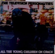 """The Television Personalities all the young children on crack vinyl 7"""""""
