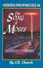 Hidden Prophecies in the Song of Moses by J. R. Church (2003, Paperback)
