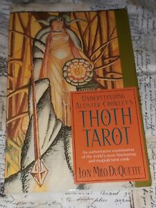 Understanding Aleister Crowley's Thoth Tarot: An Authoritative Examination of...