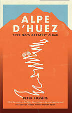 Alpe d'Huez: The Story of Pro Cycling's Greatest Climb,Cossins, Peter,New Book m