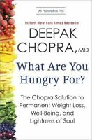 WHAT ARE YOU HUNGRY FOR? - CHOPRA, DEEPAK - NEW HARDCOVER