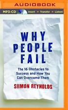 Why People Fail : The 16 Obstacles to Success and How You Can Overcome Them...