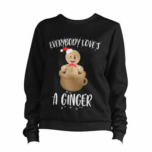 Everyone Loves A Ginger Sweatshirt Sweater Pullover - Christmas, Gift, Funny