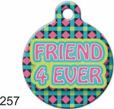 Pet Tags Dog Personalized Pet ID tag for Dog and Cat Collars FRIEND 4 EVER ROUND
