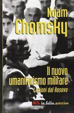 Il nuovo umanitarismo militare. Gli insegnamenti del Kosovo Noam Chomsky