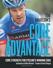 Tom Danielson's Core Advantage: Core Strength for Cycling's Winning Edge-Tom Dan