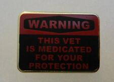 Warning This Vet Is Medicated For Your Protection - Pin