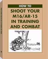 How to Shoot Your M16/AR-15 in Training and Combat Book-Marksmanship-Firing-More