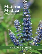 Materia Medica of Western Herbs, Paperback by Fisher, Carole, Brand New, Free...
