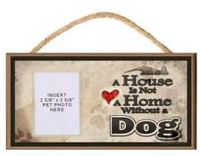 A House is Not a Home Without a Dog Sign Plaque w/ Photo Insert