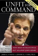 Unfit for Command : Swift Boat Veterans Speak Out Against John Kerry... NEW BOOK