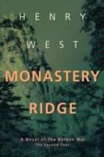 Monastery Ridge : A Novel of the Korean War by Henry West (2008, Hardcover)