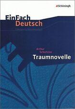 EinFach Deutsch Unterrichtsmodelle. Arthur Schnitzler: Traumnovelle: von Arthur