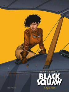 BD - BLACK SQUAW, TOME 1 > NIGHT HAWK / YANN, HENRIET, EO DUPUIS