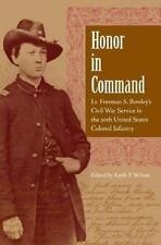 Honor in Command: Lt. Freeman S. Bowley's Civil War Service in the 30t-ExLibrary