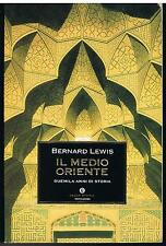 IL MEDIO ORIENTE - DUEMILA ANNI DI STORIA - BERNARD LEWIS - OSCAR MONDADORI 2001