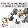Pokémon Sword & Shield - MELMETAL + MELTAN, both 6 IVS (Choose SHINY or NOT)