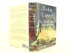 The Half-Life of Happiness by John Casey (1998, HC VG 1ST 'FLAT SIGNED'