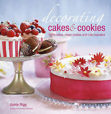 Decorating Cakes & Cookies - Pretty Cakes, Clever Cookies, Cute Cupcakes - New