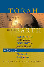 Torah Of The Earth  Volume 2: Zionism & Eco-Judaism: Exploring 4000 Years of Eco