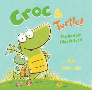 Croc & Turtle! by Mike Wohnoutka (Hardcover, 2019)