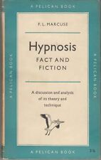 Hypnosis Fact and Fiction : F L Marcuse