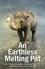 An Earthless Melting Pot : Another Collection of Prize-Winning Short Stories...
