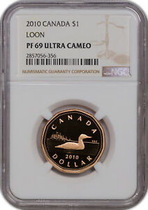 2010 CANADA 1 DOLLAR LOON NGC PF 69 ULTRA CAMEO ONLY 4 GRADED HIGHER