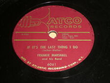 Frankie Marshall: If It's The Last Thing I Do / Song From My Heart 78 - R&B