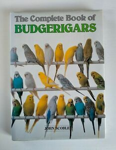 The Complete Book of Budgerigars by John Scoble (Hardback, 1981)