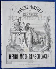 PARTITION GF PIANO MARCHE FUNÈBRE DE BÉRANGER MOEHRENSCHLAGER ILL BARBIZET 1857