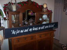 """AS FOR MY HOUSE, SERVE THE LORD  60""""   prim. wood sign"""