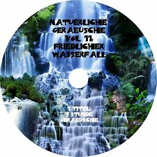 NATÜRLICHE GERÄUSCHE Vol. 11 - FRIEDLICHER WASSERFALL Audio CD Wellness Musik 1A