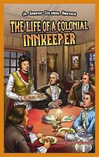The Life of a Colonial Innkeeper (Jr. Graphic Colonial America) by Pelleschi, A