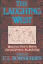 Laughing West: Humorous Western Fiction (Humorous Western Fiction, Past and Pr..