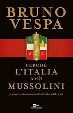 Perche' L'italia Amo Mussolini Bruno Vespa Mondadori 2020