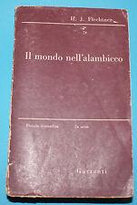 FLECHTNER    IL MONDO NELL'ALAMBICCO  -  GARZANTI libri