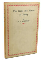 A. E. Housman THE NAME AND NATURE OF POETRY  1st Edition 1st Printing